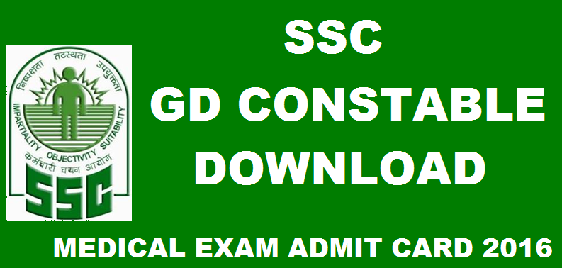 SSC GD Constable Medical Admit Card 2016: Download @ssc.nic.in
